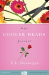 May Cooler Heads Prevail by Teri Dunnegan