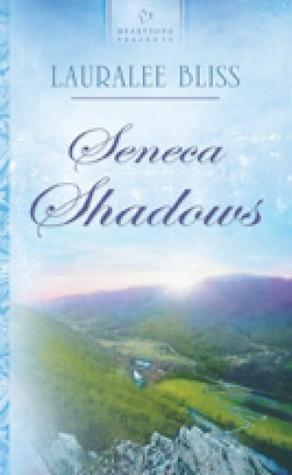 Seneca Shadows by Lauralee Bliss