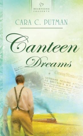 Canteen Dreams by Cara Putman