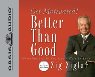 Better Than Good Zig Ziglar Pdf