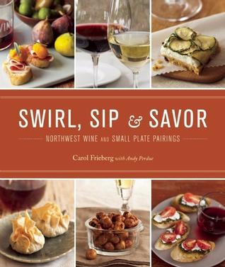 Swirl, Sip & Savor: Northwest Wine and Small Plate Pairings