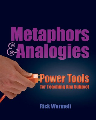 MetaphorsAnalogies: Power Tools for Teaching Any Subject