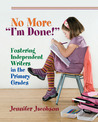 "No More ""I'm Done!"" by Jennifer Jacobson"