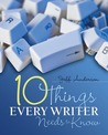 10 Things Every Writer Needs to Know