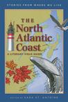 The North Atlantic Coast: A Literary Field Guide