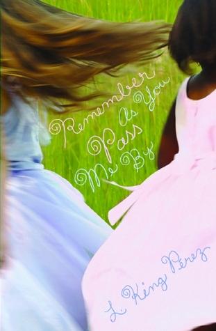 Remember As You Pass Me By by L. King Pérez