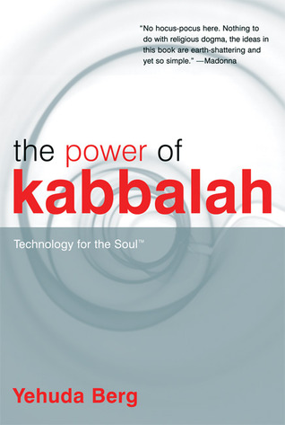 The power of kabbalah: technology for the soul by Yehuda Berg