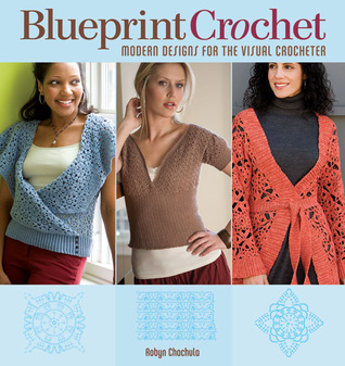 Blueprint crochet by robyn chachula 4700334 malvernweather Choice Image
