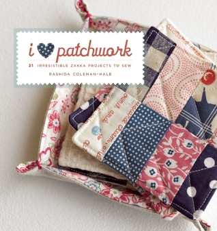 I Love Patchwork by Rashida Coleman-Hale
