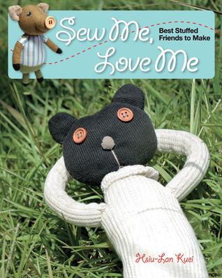 Sew Me, Love Me by Hsiu-Lan Kuei