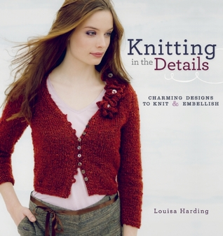 Knitting in the Details by Louisa Harding