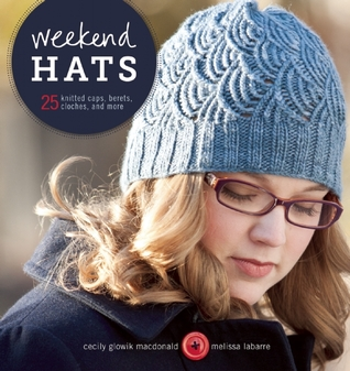 Weekend Hats by Cecily Glowik MacDonald
