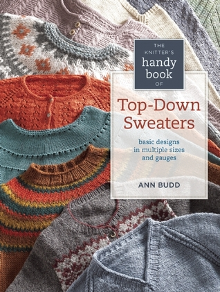 Knitters Handy Book Of Top Down Sweaters Basic Designs In Multiple