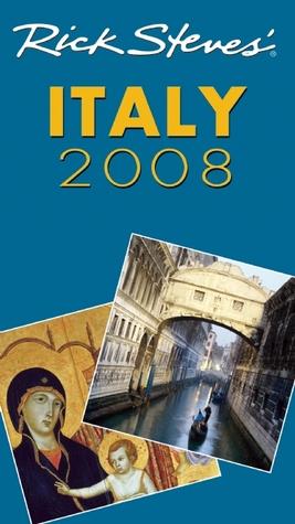 Rick Steves' Italy 2008 by Rick Steves