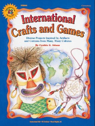 International Crafts and Games, Grades 1 - 6
