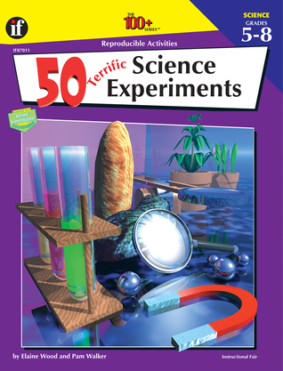 50 Terrific Science Experiments, Grades 5 - 8