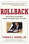 Rollback: Repealing Big Government Before the Coming Fiscal Collapse