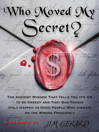 Who Moved My Secret?: The Ancient Wisdom That Tell...