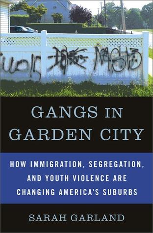 Gangs in Garden City by Sarah   Garland