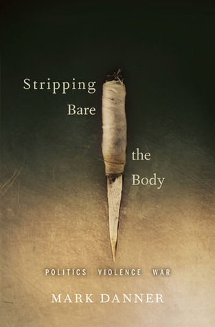 Stripping Bare the Body: Politics, Violence, War