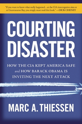 Courting Disaster by Marc A. Thiessen