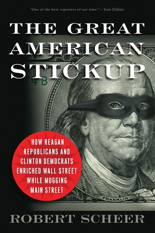 The Great American Stickup by Robert Scheer