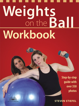 Weights on the Ball Workbook: Step-by-Step Guide w...
