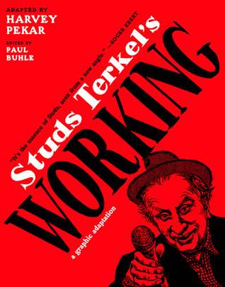 Studs Terkel's Working by Harvey Pekar