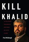 Kill Khalid: The ...