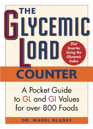 the-glycemic-load-counter-a-pocket-guide-to-gl-and-gi-values-for-over-800-foods