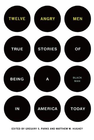twelve-angry-men-true-stories-of-being-a-black-man-in-america-today