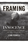 Framing Innocence: A Mother's Photographs, a Prosecutor's Zeal, and a Small Town's Response
