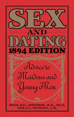 sex-and-dating-1894-edition-advice-to-maidens-and-young-men