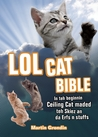 LOLcat Bible: In teh beginnin Ceiling Cat maded teh skiez An da Urfs n stuffs