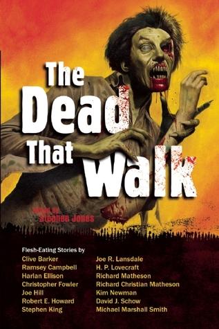 The Dead That Walk by Stephen Jones