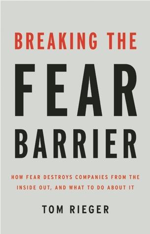 Breaking the Fear Barrier by Tom Rieger
