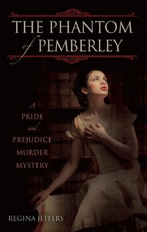 The Phantom of Pemberley (Pride and Prejudice Murder Mystery #1)