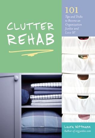 Clutter Rehab by Laura Wittmann