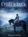 Chael's Luck by Mireille Chester
