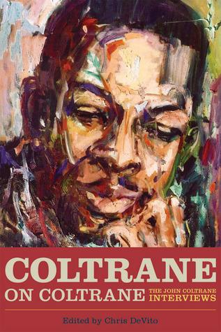 Coltrane on Coltrane by Chris DeVito