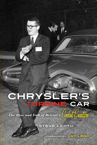 Chrysler's Turbine Car by Steve Lehto