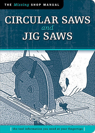 Circular Saws and Jig Saws: The Tool Information You Need at Your Fingertips