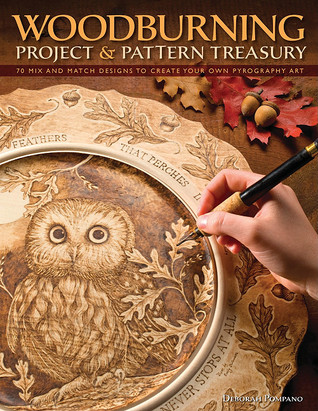 Woodburning Project and Pattern Treasury: Create Your Own Pyrography Art with 70 Mix and Match Designs