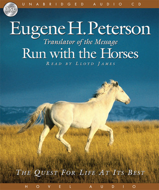 Run With The Horses The Quest For Life At Its Best By Eugene H