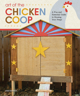 Art of the Chicken Coop by Chris Gleason