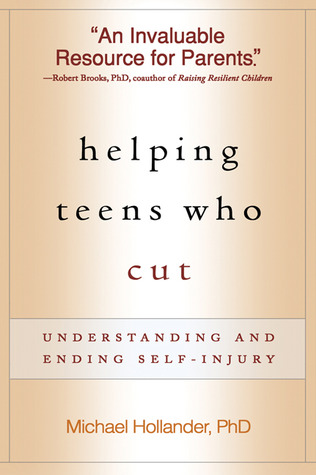 Helping Teens Who Cut, First Edition: Understanding and Ending Self-Injury