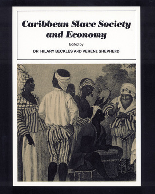 Caribbean Slave Society and Economy: A Student Reader