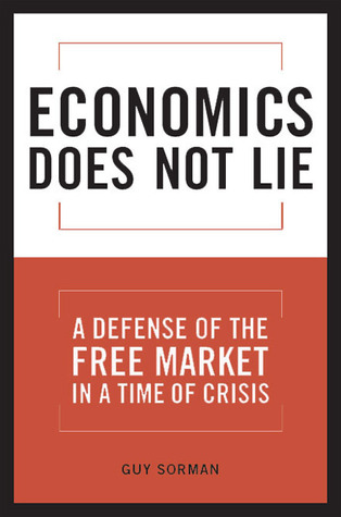 Economics Does Not Lie by Guy Sorman