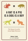 A Rat Is a Pig Is a Dog Is a Boy: The Human Cost of the Animal Rights Movement