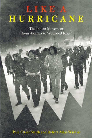 Like a Hurricane: The Indian Movement from Alcatraz to Wounded Knee